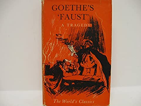 Goethe's Faust: A Tragedy (The World's Classics 380) (Faust Oxford World Classics)