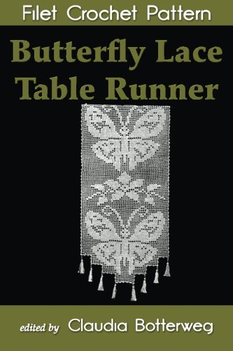 Butterfly Lace Table Runner Filet Crochet Pattern: Complete Instructions and Chart ()