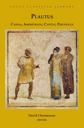 Casina, Amphitryon, Captivi, Pseudolus: Four Plays (Focus Classical Library)