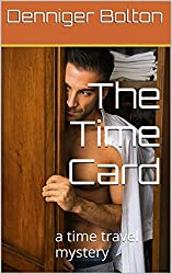 The Time Card: a time travel mystery (The Time Card Series Book 1)