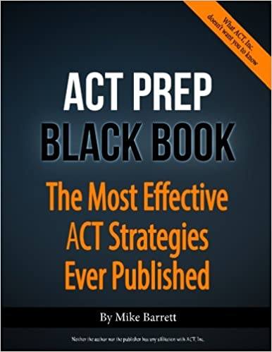 ACT Prep Black Book: The Most Effective ACT Strategies Ever ...