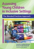 img - for Assessing Young Children in Inclusive Settings: The Blended Practices Approach book / textbook / text book