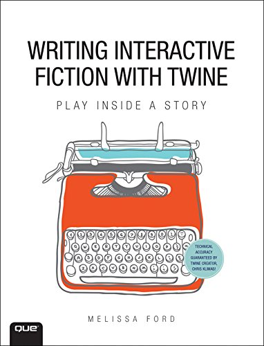- Writing Interactive Fiction with Twine