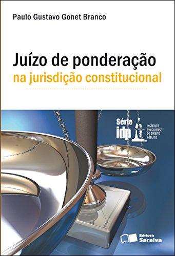 JUÍZO DE PONDERAÇÃO NA JURISDIÇÃO CONSTITUCIONAL