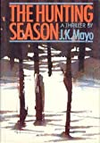 The Hunting Season, J. K. Mayo, 0030080029