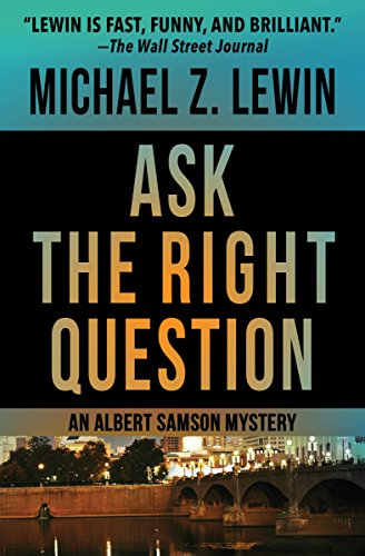 Ask the Right Question (The Albert Samson Mysteries Book 1)