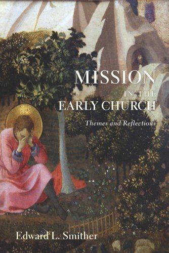 Mission in the Early Church: Themes and Reflections