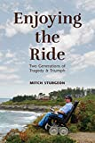 #3: Enjoying the Ride: Two Generations of Tragedy and Triumph