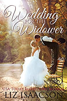 A Wedding for the Widower: Christian Contemporary Romance (Brush Creek Brides Book 1) by [Isaacson, Liz]