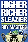 Higher Richer Sleazier