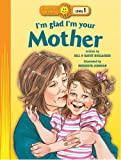 I'm Glad I'm Your Mother, Bill & Kathy Horlacher, 0784716870