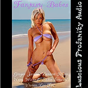 Fantasy Babes: 15 Sexy Erotica's New and Classic Audiobook
