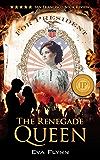 The Renegade Queen (Rebellious Times)