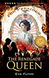 The Renegade Queen (Rebellious Times)