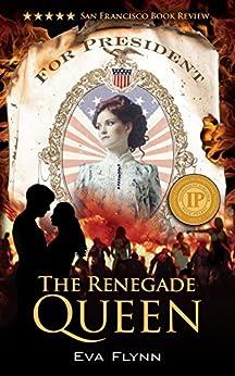 The Renegade Queen (Rebellious Times) by [Flynn, Eva]