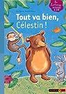 Tout va bien, Célestin ! par Durant