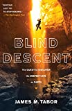img - for Blind Descent: The Quest to Discover the Deepest Cave on Earth book / textbook / text book