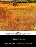 img - for The groundwork of eugenics book / textbook / text book