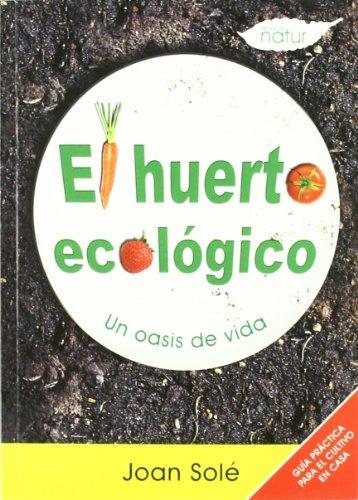 Descargar Libro Huerto Ecologico,el Joan Solé Bordes