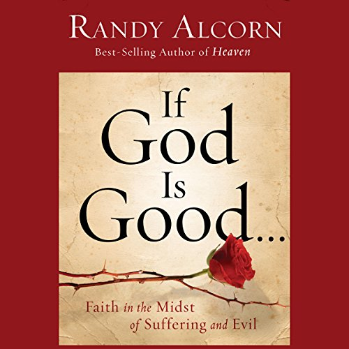 If God Is Good: Faith in the Midst of Suffering and Evil Audiobook [Free Download by Trial] thumbnail