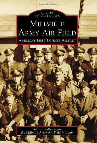 Millville Army Air Field: America's First Defense Airport (Images of Aviation) PDF