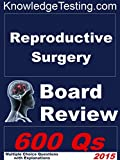 Reproductive Surgery Board Review (Board Review in Reproductive Surgery Book 1)
