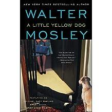 A Little Yellow Dog: An Easy Rawlins Novel