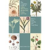The Complete Guide to Edible Wild Plants, Mushrooms, Fruits, and Nuts, 2nd: How to Find, Identify, and Cook Them