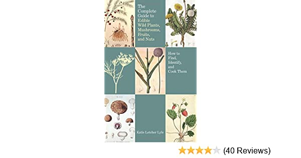 Amazon The Complete Guide To Edible Wild Plants Mushrooms