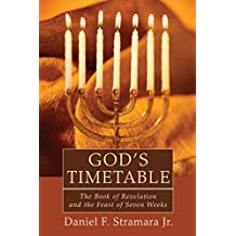 God's Timetable: The Book of Revelation and the Feast of Seven Weeks