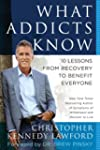 What Addicts Know: 10 Lessons from Re...