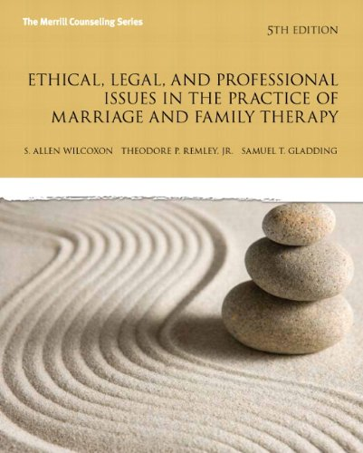 013337744X - Ethical, Legal, and Professional Issues in the Practice of Marriage and Family Therapy, Updated (5th Edition) (New 2013 Counseling Titles)