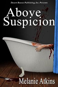 Above Suspicion by [Atkins, Melanie]