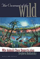 The Covenant of the Wild: Why Animals Chose Domestication
