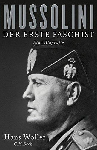 Mussolini: Der erste Faschist