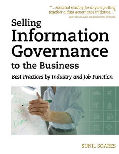 Download Selling Information Governance to the Business: Best Practices by Industry and Job Function pdf epub