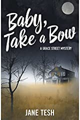 Baby, Take a Bow (Grace Street Mysteries Book 5) Kindle Edition