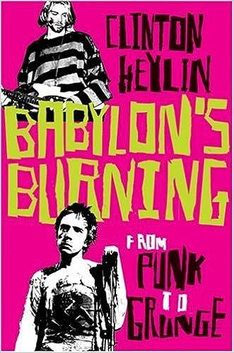 Babylon's Burning: From Punk to Grunge: Clinton Heylin