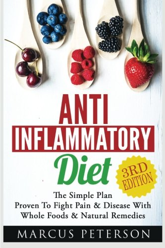 anti-inflammatory-the-simple-plan-proven-to-fight-pain-disease-with-whole-foods-natural-remedies-aut