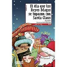 El dia que los Reyes Magos se toparon con Santa Claus / The day that the Three Wise Men were met with Santa Claus (Leer Es Vivir) (Spanish Edition)