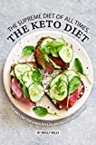 The Supreme Diet of All Times, The Keto Diet: The only Diet for a Healthy Life and Healthy Weight Loss