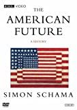 Simon Schama's The American Future: A History