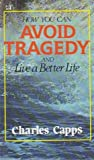 How You Can Avoid Tragedy, Charles Capps, 0892744677