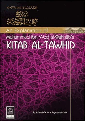 An Explanation Of Muhammad Ibn Abd Al Wahhabs Kitab Tawhid English And Arabic Edition Rahman Sadi Abu Khaliyl 9781898649618 Amazon