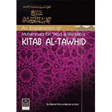 An Explanation of Muhammad Ibn Abd Al-Wahhab's Kitab Al-Tawhid (English and Arabic Edition)