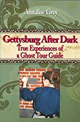 Gettysburg After Dark: True Experiences of a Ghost Tour Guide Paperback - September 24, 2012