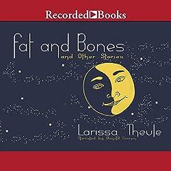 Fat & Bones