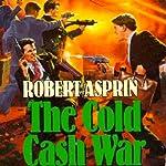 The Cold Cash War | Robert Asprin