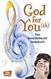 God for You(th): Das Benediktbeurer Liederbuch - 560 Neue Geistliche Lieder