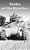 img - for Tanks on the Beaches: A Marine Tanker in the Pacific War (Texas A&M University Military History Series, 85.) book / textbook / text book